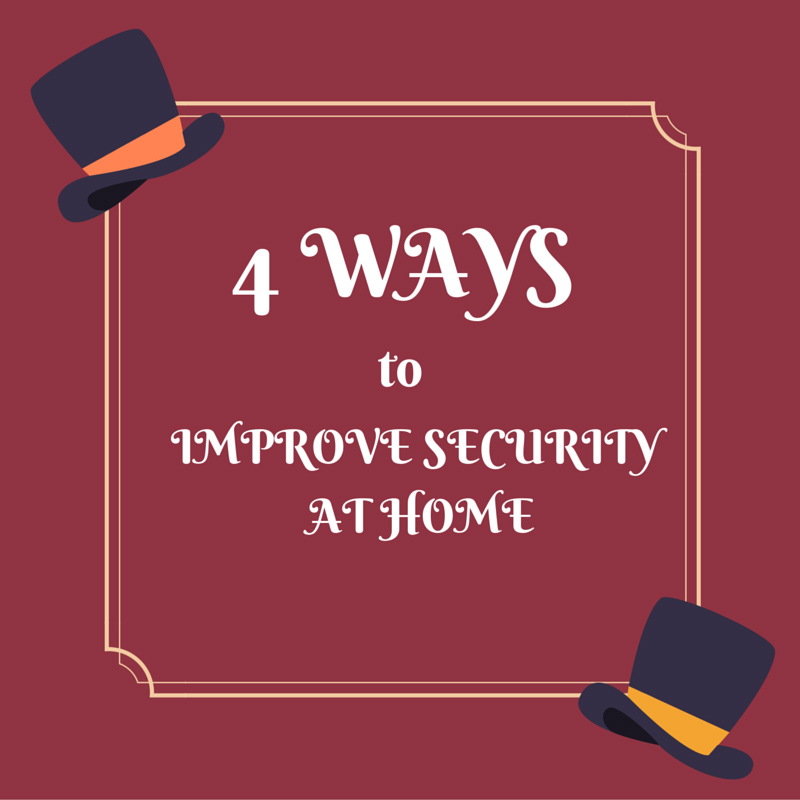 4 Ways to Improve Security at Home