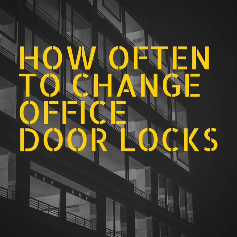 How Often to Change Office Door Locks