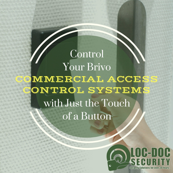 Control Your Brivo Commercial Access Control Systems with Just the Touch of a Button