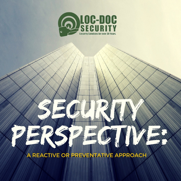 Security Perspective: A reactive or preventative approach