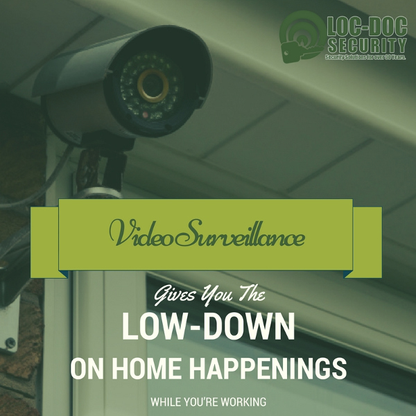 Video Surveillance Gives You the Low-Down on Home Happenings While You're Working