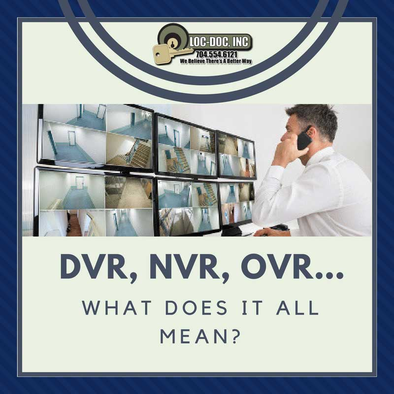 DVR, NVR, OVR...What does it all mean