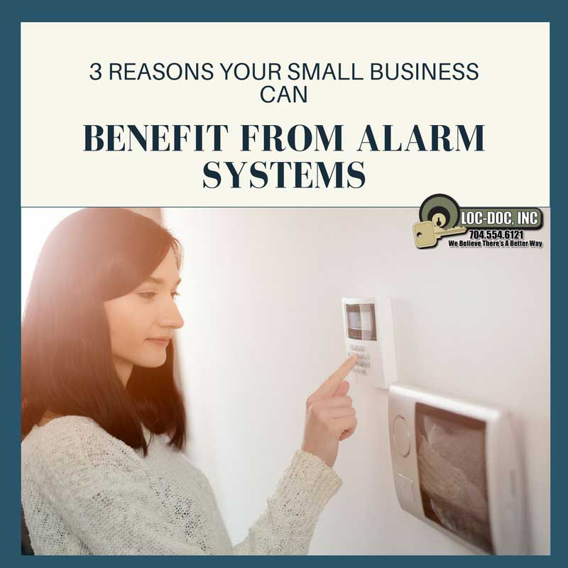 3 Reasons Your Small Business Can Benefit from Alarm Systems